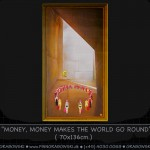99_601 - MONEY, MONEY, MONEY MAKES THE WORLD GO ROUND-(70x136)-144dpi